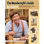 The Woodwrights Guide by Roy Underhill