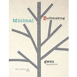 Minimal Quiltmaking by Marston