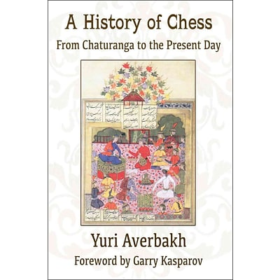 A History of Chess: From Chaturanga to the Present Day