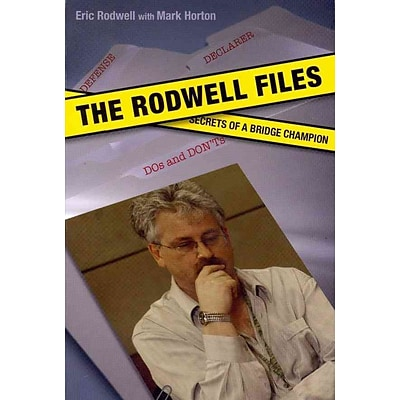 The Rodwell Files: The Secrets of a World Bridge Champion