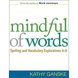 Mindful Words:Spelling & Vocab Expl 4-8