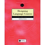 Designing Language Courses by K. Graves