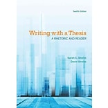 Writing with a Thesis: A Rhetoric & Reader
