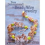 New Dimensions in Bead & Wire Jewelry