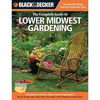Black & Decker The Complete Guide to Lower Midwest Gardening