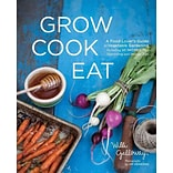 Grow Cook Eat by Willi Galloway