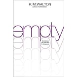 Empty by K. M. Walton