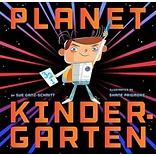 Planet Kindergarten by Sue Ganz-Schmitt