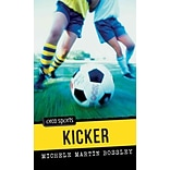 Kicker by Michele Martin Bossley