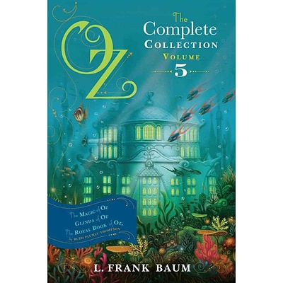 Oz, the Complete Collection, Volume 5: The Magic of Oz, Glinda of Oz, The Royal Book of Oz (PB)