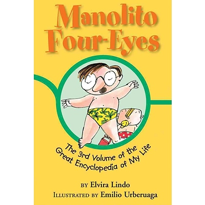 Manolito Four-Eyes: The 3rd Volume of the Great Encyclopedia of My Life