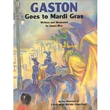 Gaston Goes to Mardi Gras by James Rice