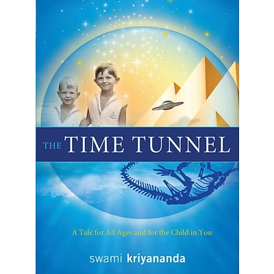 The Time Tunnel: A Tale for All Ages and for the Child in You