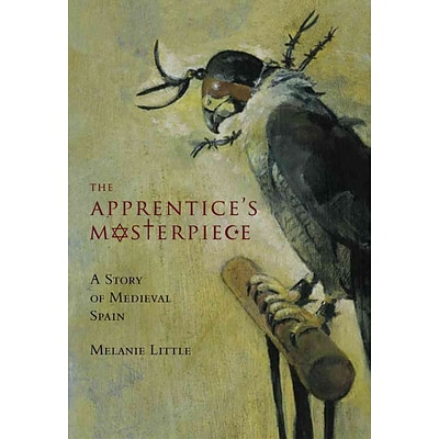 The Apprentices Masterpiece: A Story of Medieval Spain