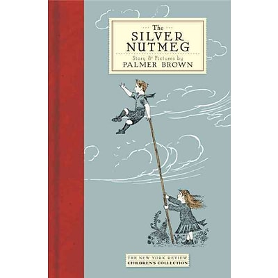 The Silver Nutmeg: The Story of Anna Lavinia and Toby (New York Review Books Childrens Collection)