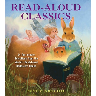Read-Aloud Classics: 24 Ten-Minute Selections from the Worlds Best-Loved Childrens Books