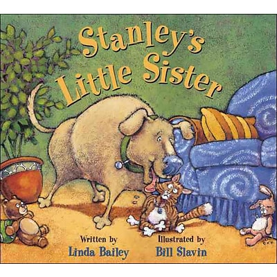 Stanleys Little Sister (Stanley (Kids Can Press))