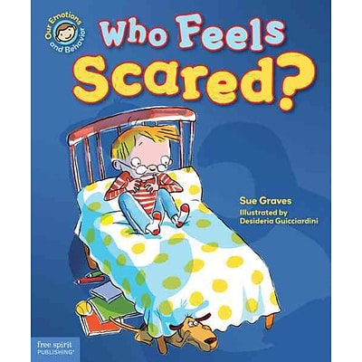 Who Feels Scared?: A book about being afraid (Our Emotions and Behavior)