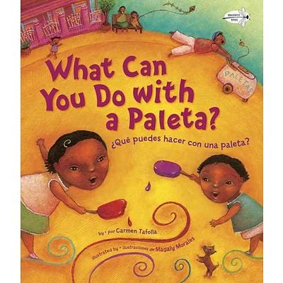 What Can You Do With a Paleta? / ¿Que puedes hacer con una paleta? (English and Spanish Edition)