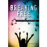 Breaking Free by Abby Sher