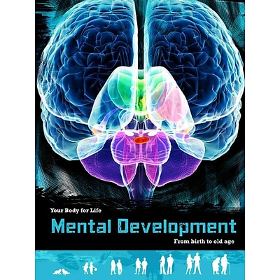 Mental Development: From Birth to Old Age (Your Body For Life)
