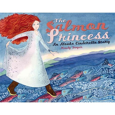 The Salmon Princess: An Alaska Cinderella Story (Paws IV Childrens Books)