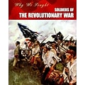 Soldiers of the Revolutionary War (Why We Fought: The Revolutionary War)