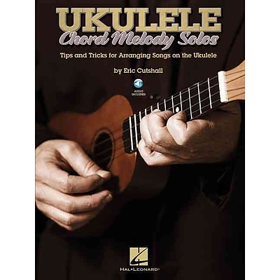 Ukulele Chord Melody Solos: Tips and Tricks for Arranging Songs on the Ukulele (Book/CD)