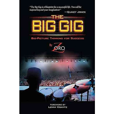 The Big Gig: Big-Picture Thinking for Success