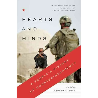 Hearts and Minds: A Peoples History of Counterinsurgency (New Press Peoples History)