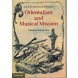 Orientalism and Musical Mission by Rachel Beckles Willson