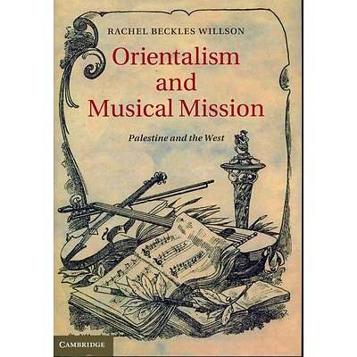 Orientalism and Musical Mission: Palestine and the West