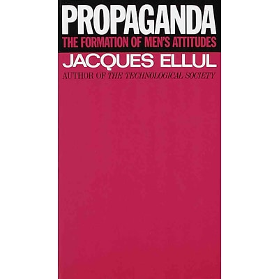 Propaganda: The Formation of Mens Attitudes