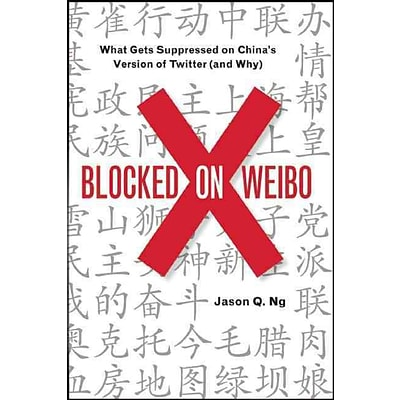 Blocked on Weibo: What Gets Suppressed on Chinas Version of Twitter (and Why)