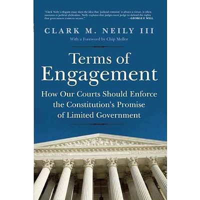 Terms of Engagement: How Our Courts Should Enforce the Constitutions Promise of Limited Government