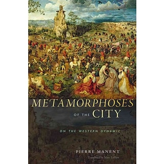 Metamorphoses of the City by Pierre Manent
