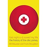 Last Night a DJ Saved My Life by Bill Brewster