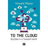 To the Cloud by Vincent Mosco