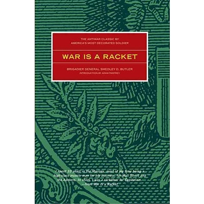 War is a Racket: The Antiwar Classic by Americas Most Decorated Soldier