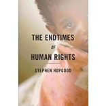 The Endtimes of Human Rights by Stephen Hopgood