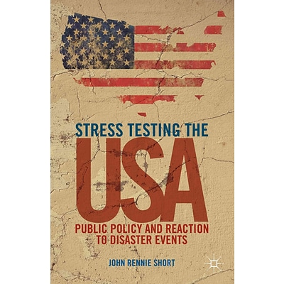 Stress Testing the USA: Public Policy and Reaction to Disaster Events