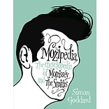 Mozipedia: The Encyclopedia of Morrissey and The Smiths by Simon Goddard