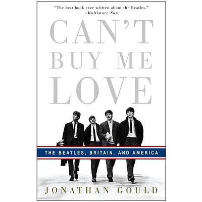 Cant Buy Me Love: The Beatles, Britain, and America