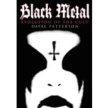 Black Metal: Evolution of the Cult by Dayal Patterson