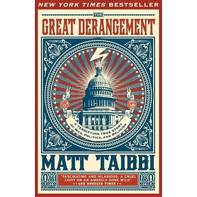 The Great Derangement: A Terrifying True Story of War, Politics, and Religion