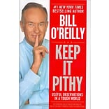 Keep It Pithy by Bill OReilly