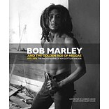 Bob Marley and the Golden Age of Reggae 1975-1976 by Kim Gottlieb-Walker et al.