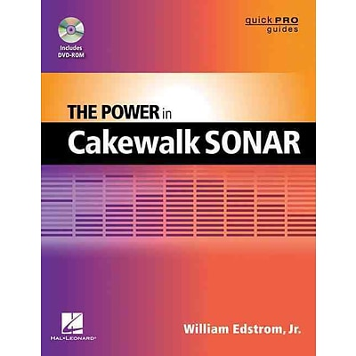 The Power in Cakewalk SONAR (Quick Pro Guides) (Quick Pro Guides (Hal Leonard))
