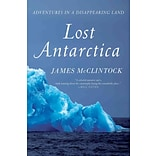 Lost Antarctica by James McClintock