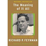 The Meaning of It All: Thoughts of a Citizen-Scientist by Richard P. Feynman